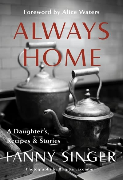 Knopf Always Home: A Daughter's Recipes & Stories [Fanny Singer]
