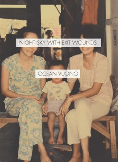 Night Sky With Exit Wounds: A poetry collection