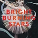 Algonquin Young Readers Bright Burning Stars
