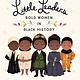 Little, Brown Books for Young Readers Little Leaders: Bold Women in Black History