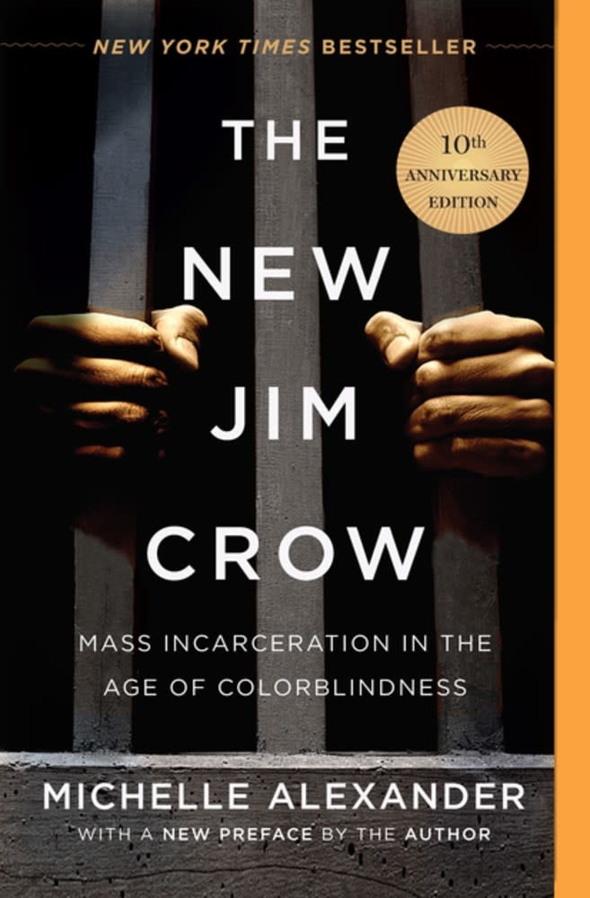 New Jim Crow: Mass Incarceration in the Age of Colorblindness (Anniversary Ed.)
