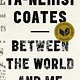 Between the World and Me: ...First 150 Years in America