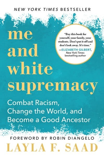 Sourcebooks Me and White Supremacy: Combat Racism, Change the World, and Become a Good Ancestor