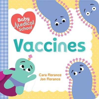 Sourcebooks Explore Baby Medical School: Vaccines