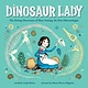 Sourcebooks Explore Dinosaur Lady: ...Mary Anning, the First Paleontologist