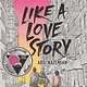 Balzer + Bray Like a Love Story