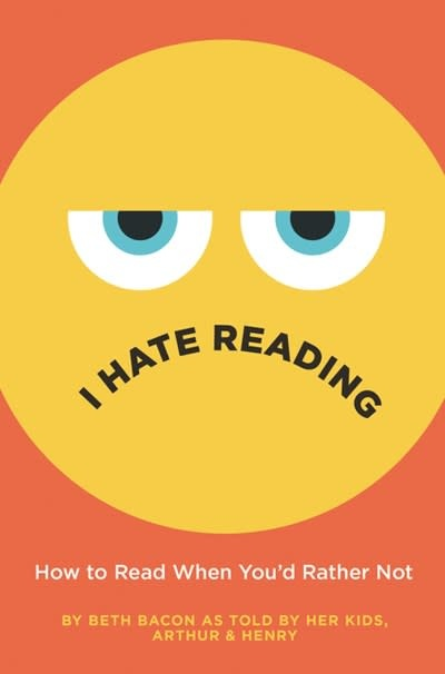 HarperCollins I Hate Reading: How to Read When You'd Rather Not