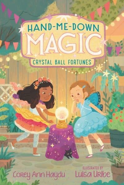 Katherine Tegen Books Hand-Me-Down Magic 02 Crystal Ball Fortunes