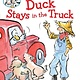 Simon Spotlight Duck Stays in the Truck (Ready-to-Read, Lvl 2)