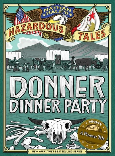 Nathan Hale's Hazardous Tales 03 Donner Dinner Party