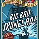 Nathan Hale's Hazardous Tales 02 Big Bad Ironclad!