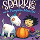 Farrar, Straus and Giroux (BYR) A Unicorn Named Sparkle and the Pumpkin Monster