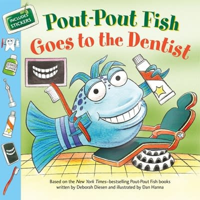 Farrar, Straus and Giroux (BYR) Pout-Pout Fish: Goes to the Dentist
