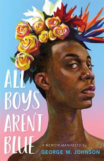 Farrar, Straus and Giroux (BYR) All Boys Aren't Blue: A Memoir-Manifesto