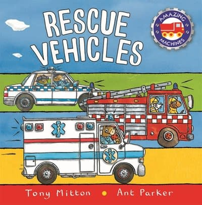Kingfisher Amazing Machines: Rescue Vehicles