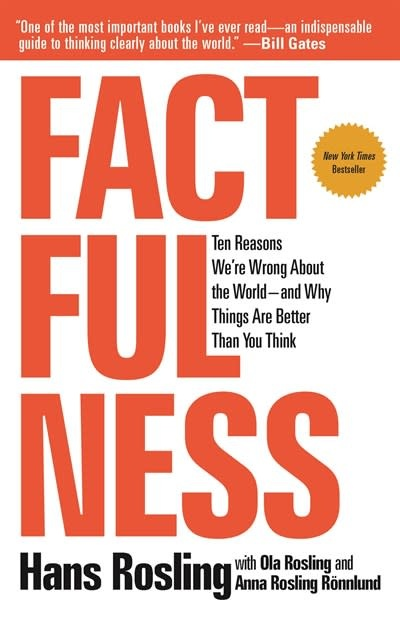 Flatiron Books Factfulness: Ten Reasons We're Wrong About the World-- and...