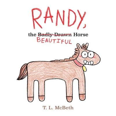 Henry Holt and Co. (BYR) Randy, the Badly Drawn Horse