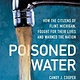 Bloomsbury Children's Books Poisoned Water: How the Citizens of Flint, Michigan, Fought for....