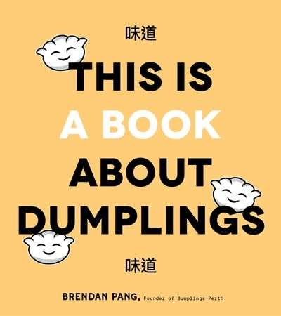Page Street Publishing This Is a Book About Dumplings
