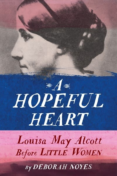 Schwartz & Wade A Hopeful Heart [Louisa May Alcott]