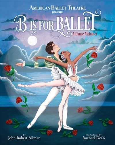 Doubleday Books for Young Readers B Is for Ballet: A Dance Alphabet (American Ballet Theatre)