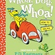 Random House Books for Young Readers Whoa, Dog. Whoa! How to Relax