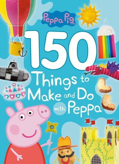 Golden Books 150 Things to Make and Do with Peppa (Peppa Pig)