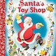 Golden/Disney Santa's Toy Shop Little Golden Board Book (Disney Classic)