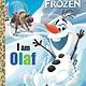 Golden/Disney I Am Olaf (Disney Frozen)