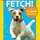 National Geographic Children's Books Fetch! A How to Speak Dog Training Guide