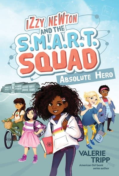 Under the Stars Izzy Newton and the S.M.A.R.T. Squad: Absolute Hero (Book 1)