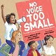 Charlesbridge No Voice Too Small: 14 Young Americans Making History