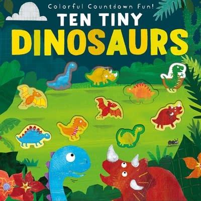 Tiger Tales. Ten Tiny Dinosaurs