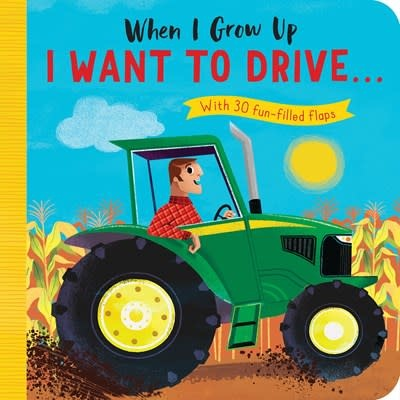 Tiger Tales. When I Grow Up: I Want to Drive#