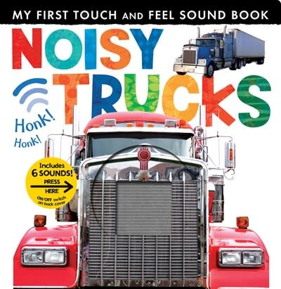 Tiger Tales. My First Touch and Feel Sound Book: Noisy Trucks
