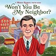 Quirk Books Won't You Be My Neighbor?
