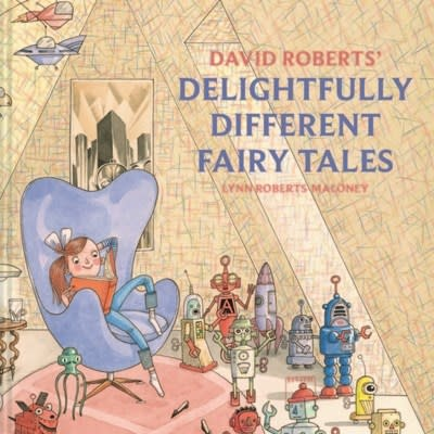 Pavilion Children's David Roberts' Delightfully Different Fairy Tales