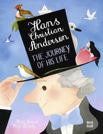 NorthSouth Books Hans Christian Andersen: The Journey of His Life