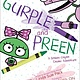 Simon & Schuster Books for Young Readers Gurple and Preen