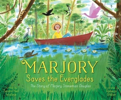 Simon & Schuster/Paula Wiseman Books Marjory Saves the Everglades [Marjory Stoneman Douglas]