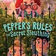 Simon & Schuster Books for Young Readers Pepper's Rules for Secret Sleuthing