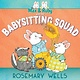 Simon & Schuster/Paula Wiseman Books Max & Ruby and the Babysitting Squad