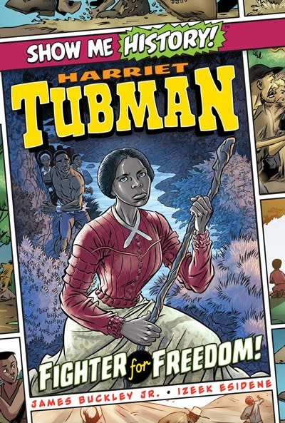 Portable Press Show Me History: Harriet Tubman: Fighter for Freedom!