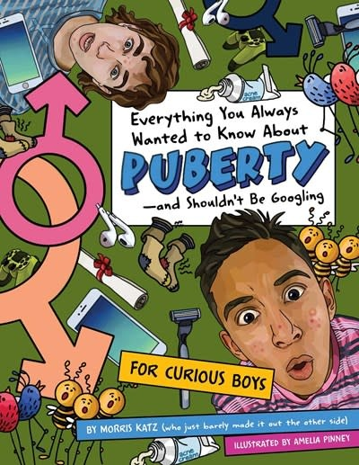 Downtown Bookworks Everything You Always Wanted to Know About Puberty—and Shouldn't Be Googling (Boys)