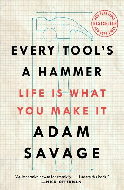 Atria Books Every Tool's a Hammer: Life is What You Make It