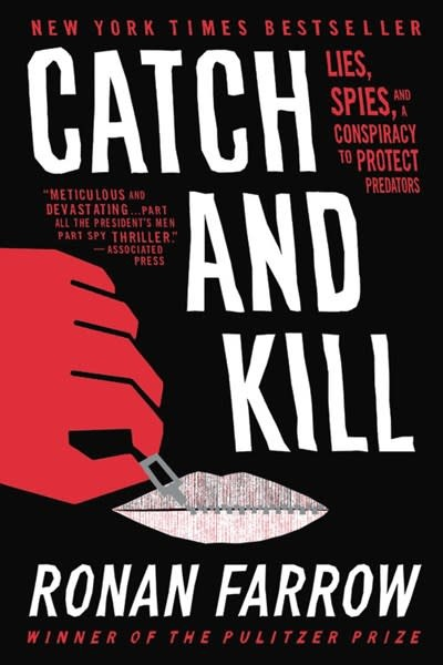 Back Bay Books Catch and Kill: Lies, Spies, & a Conspiracy to Protect Predators