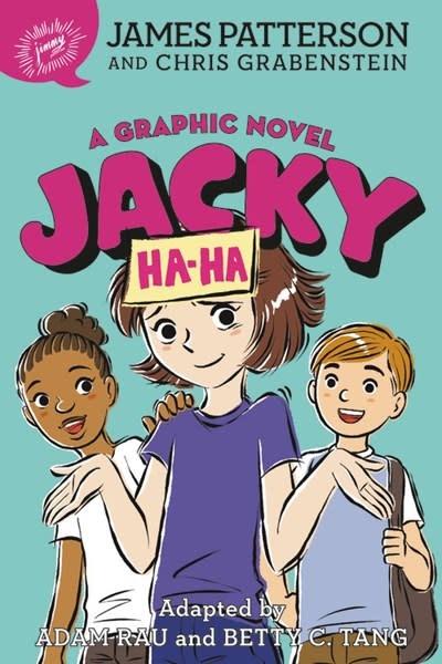 jimmy patterson Jacky Ha-Ha: A Graphic Novel