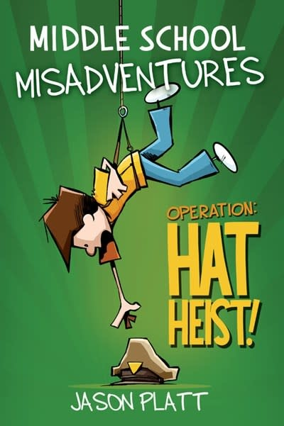 Little, Brown Books for Young Readers Middle School Misadventures: Operation: Hat Heist!