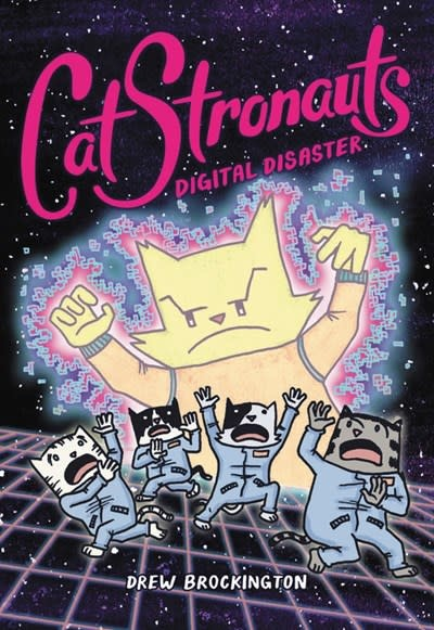 Little, Brown Books for Young Readers CatStronauts: Digital Disaster