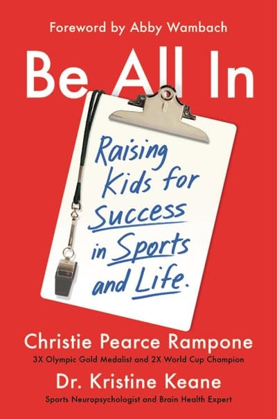 Grand Central Publishing Be All In: Raising Kids for Success in Sports and Life